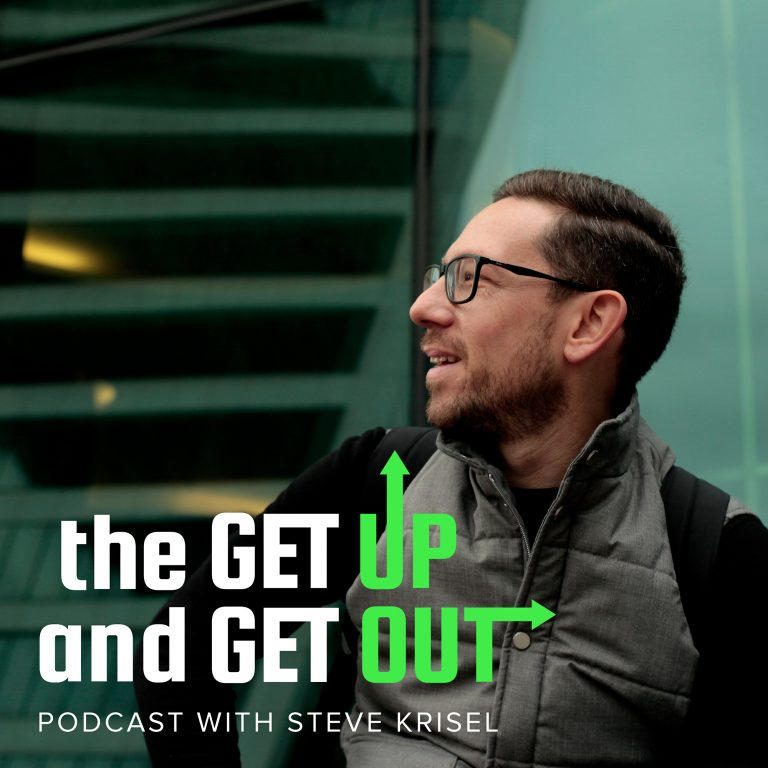 The Get Up & Get Out Podcast w/ Steve Krisel