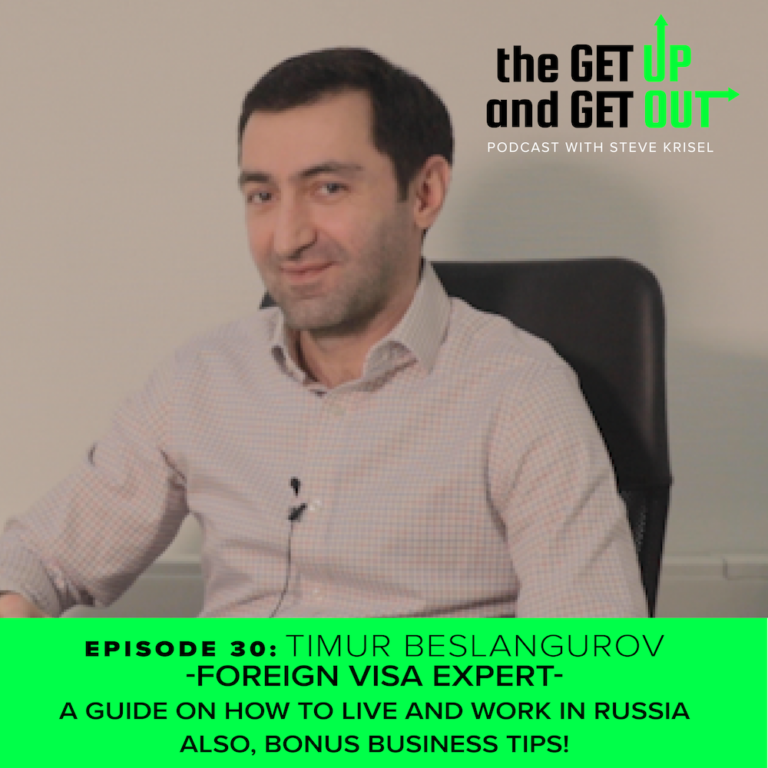 Episode 30: Timur Beslangurov – Foreign Visa Expert on How You Can Live and Work in Russia